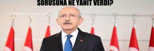 Kılıçdaroğlu 'CHP, sol bir parti değil mi?' sorusuna ne yanıt verdi?