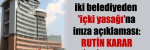 CHP'li iki belediyeden 'içki yasağı'na imza açıklaması: Rutin karar diye imzaladık