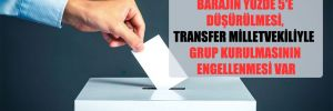 AKP'nin öneri paketinde barajın yüzde 5'e düşürülmesi, transfer milletvekiliyle grup kurulmasının engellenmesi var