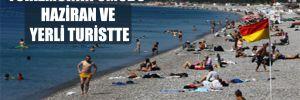 Turizmcinin umudu Haziran ve yerli turistte!
