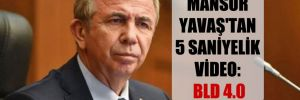 Mansur Yavaş'tan 5 saniyelik video: BLD 4.0