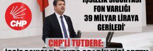 CHP'li Tutdere: İşsiz sayısı bir ayda 631 bin kişi arttı!