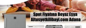 Spot Fiyatına Beyaz Eşya Altusyetkilibayi.com Adana