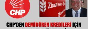 CHP'den Demirören kredileri için araştırma önergesi!