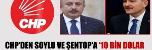 CHP'den Soylu ve Şentop'a '10 bin dolar maaş alan siyasetçi' tepkisi: Ayıptır!