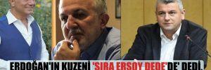 Erdoğan'ın kuzeni 'Sıra Ersoy Dede'de' dedi, Dede çılgına döndü!