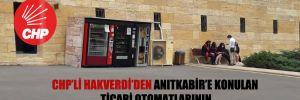 CHP'li Hakverdi'den Anıtkabir'e konulan ticari otomatlarının kaldırılması için Anıtkabir Komutanlığı'na mektup!