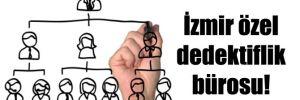 İzmir özel dedektiflik bürosu!