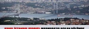 Kanal İstanbul uyarısı: Marmara'ya açılan bölümde depremim şiddeti minimum 9 olacak!