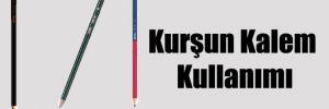 Kurşun Kalem Kullanımı