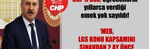 CHP'li Gök: Öğrencilerin yıllarca verdiği emek yok sayıldı!