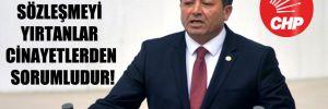 CHP'li Alban: Sözleşmeyi yırtanlar cinayetlerden sorumludur!