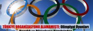 Türkiye organizasyonu alamamıştı; Olimpiyat Oyunları Hazırlık ve Düzenleme Kurulu'ndan 70 milyon TL harcama