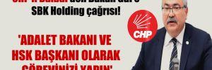 CHP'li Bülbül'den Bakan Gül'e SBK Holding çağrısı! 'Adalet Bakanı ve HSK Başkanı olarak görevinizi yapın'