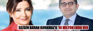 Sezgin Baran Korkmaz'a '10 milyon Euro ver bakanla aranı düzelteyim' diyen gazeteci kim?