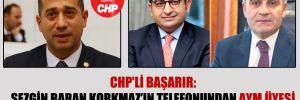 CHP'li Başarır: Sezgin Baran Korkmaz'ın telefonundan AYM üyesi İrfan Fidan'a mesaj atıldı mı, atılmadı mı?