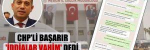 CHP'li Başarır 'İddialar vahim' dedi, yazışmaları paylaştı!