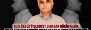 Adil Öksüz'ü serbest bırakan hâkim Çelik: Bu hainin kim olduğu kışla karakolunda öğrenilmiş; bizden bilgi saklandı