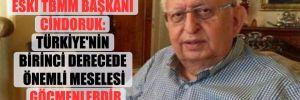 Eski TBMM Başkanı Cindoruk: Türkiye'nin birinci derecede önemli meselesi göçmenlerdir