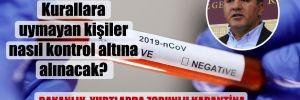 CHP'li Emir: Kurallara uymayan kişiler nasıl kontrol altına alınacak?