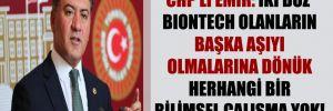 CHP'li Emir: İki doz Biontech olanların başka aşıyı olmalarına dönük herhangi bir bilimsel çalışma yok!