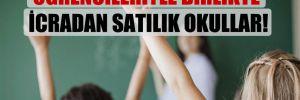 Öğrencileriyle birlikte icradan satılık okullar!
