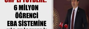CHP'li Tutdere: 6 milyon öğrenci EBA sistemine hiç erişemedi!