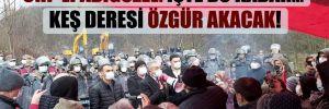 CHP'li Adıgüzel: İşte bu kadar… Keş deresi özgür akacak!