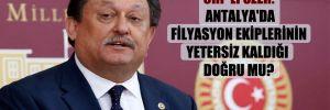 CHP'li Özer: Antalya'da filyasyon ekiplerinin yetersiz kaldığı doğru mu?