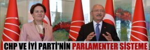 CHP ve İYİ Parti'nin parlamenter sisteme dönüş çalışmalarında sona gelindi!