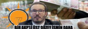 Bir AKP'li üst düzey ismin daha çift maaş aldığı ortaya çıktı!