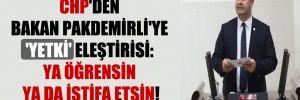 CHP'den Bakan Pakdemirli'ye 'yetki' eleştirisi: Ya öğrensin ya da istifa etsin!