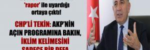 CHP'nin, 2011'de AKP iktidarını 'rapor' ile uyardığı ortaya çıktı!  CHP'li Tekin: AKP'nin açın programına bakın, iklim kelimesini sadece bir defa kullanılmış