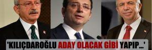 'Kılıçdaroğlu aday olacak gibi yapıp…'