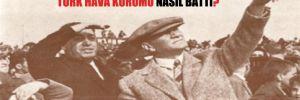 Atatürk'ün 'İstikbal göklerdedir' diyerek kurduğu Türk Hava Kurumu nasıl battı?