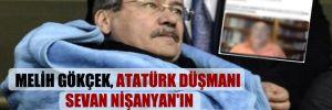 Melih Gökçek, Atatürk düşmanı Sevan Nişanyan'ın iğrenç sözlerini paylaştı!