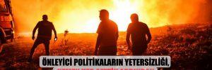 Önleyici politikaların yetersizliği, hemen her afetin ardından Türkiye'de büyük yaralar açtı