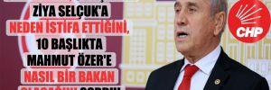 CHP'li Kaya 9 başlıkta Ziya Selçuk'a neden istifa ettiğini, 10 başlıkta Mahmut Özer'e nasıl bir bakan olacağını sordu!