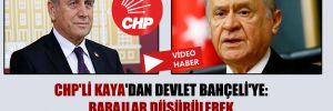 CHP'li Kaya'dan Devlet Bahçeli'ye: Barajlar düşürülerek eğitimde fırsat eşitliği sağlanamaz