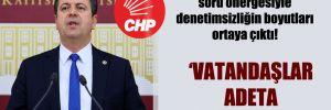CHP'li Tutdere'nin soru önergesiyle denetimsizliğin boyutları ortaya çıktı!
