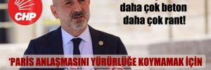 CHP'li Öztunç: Hedefleri daha çok beton daha çok rant!