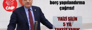 CHP'li Barut'tan borç yapılandırma çağrısı! 'Faizi silin 5 yıl taksit yapın'