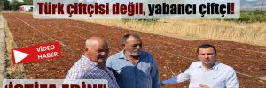 CHP'li Başevirgen: Kayrılan çiftçi Türk çiftçisi değil, yabancı çiftçi!
