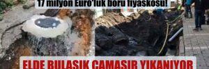 AKP'li Trabzon Büyükşehir Belediyesi'nin 17 milyon Euro'luk boru fiyaskosu!