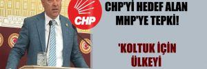 CHP'li Arık'tan CHP'yi hedef alan MHP'ye tepki!  'Koltuk için ülkeyi ateşe attınız'