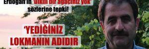 CHP'li Başkan Deniz'den Erdoğan'ın 'dikili bir ağacınız yok' sözlerine tepki!