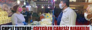 CHP'li Tutdere: Çiftçiler çaresiz bırakıldı, tohumlar depoda kaldı!