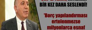 CHP'li Tekin, iktidara bir kez daha seslendi!  'Borç yapılandırması ertelenmezse milyonlarca esnaf kepenk kapatabilir'