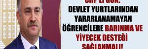 CHP'li Gök: Devlet yurtlarından yararlanamayan öğrencilere barınma ve yiyecek desteği sağlanmalı!