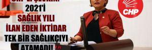 CHP'li Şevkin: 2021'i sağlık yılı ilan eden iktidar tek bir sağlıkçıyı atamadı!